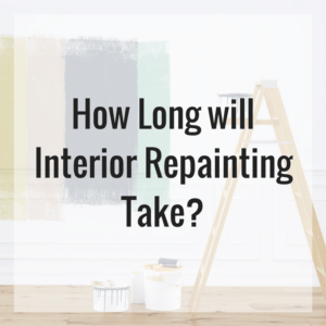 How Long Will Interior Repainting Take?