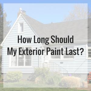 How Long Should My Exterior Paint Job Last?