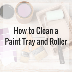 How to Clean a Paint Tray and Roller