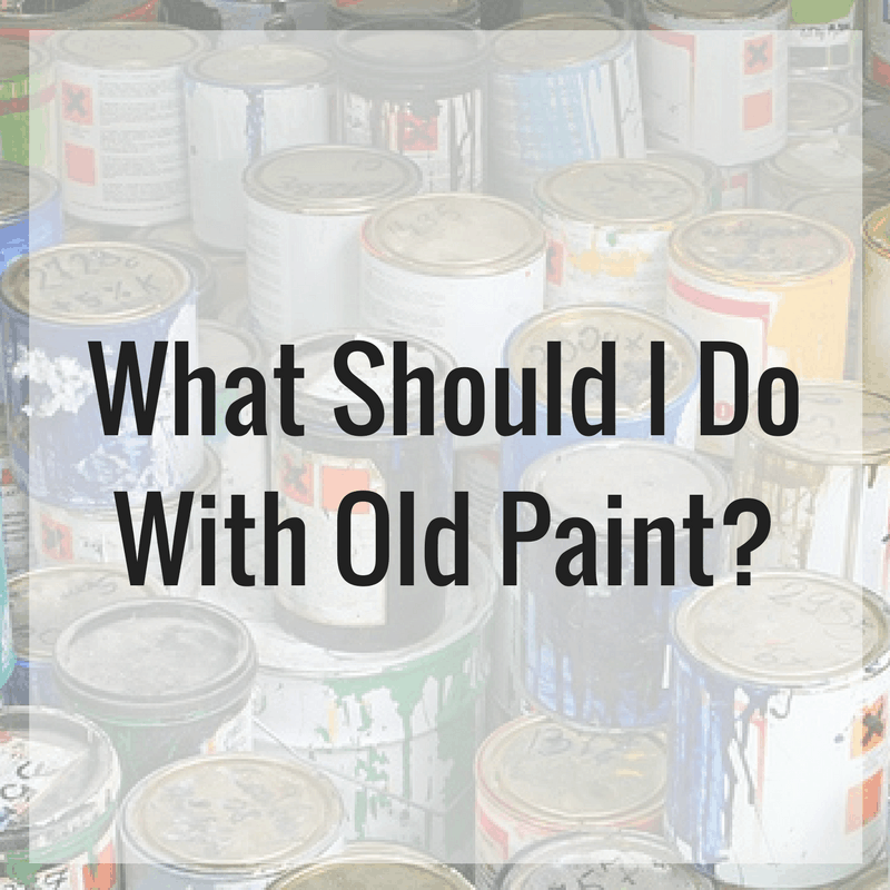 Where Do You Take Old Paint Cans