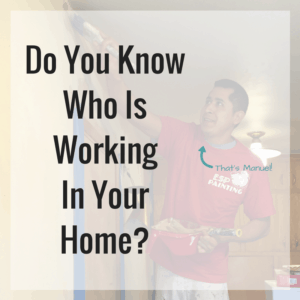 Who is working in your home