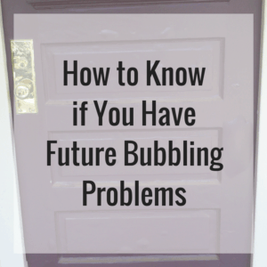 How to Know if You Have Future Bubbling Problems